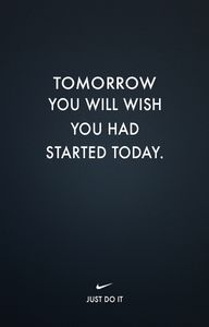 start today. just do