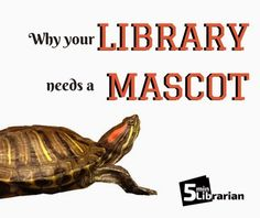 5 Minute Librarian: Why Your Library Needs A Mascot