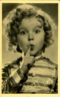 Shirley Temple. Poor kid   She was sexually molested like all of them in hollywood. Now sssshhhh Shirley TEMPLE don't tell!!!!!You must not tell.