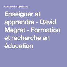 Enseigner et apprendre - David Megret - Formation et recherche en éducation