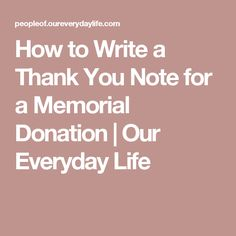 How to Write a Thank You Note for a Memorial Donation   Our Everyday Life