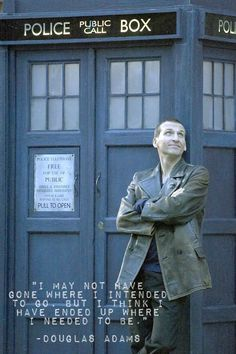 I think this quote suits the doctor (and me) pretty well.
