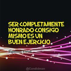 """""""Ser completamente #Honrado consigo mismo es un buen #Ejercicio"""". #SigmundFreud #Citas #Frases @Candidman"""