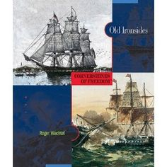 Old Ironsides (Cornerstones of Freedom: Second) - My dad toured this ship at the Port of San Diego, California in 1933 with his family. I gave him a copy of this book.