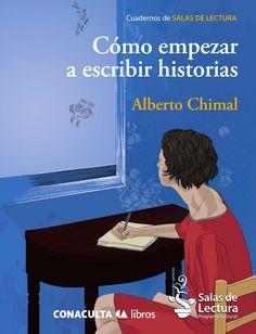 Cómo escribir historias  Cuaderno 9 Colección Salas de lectura. CONACULTA.