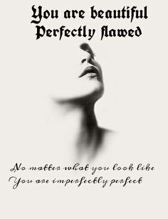 imperfectly perfect.. quotes