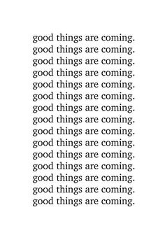 Good things are coming. / Our little love dwelling filled with thoughts, dreams late night love notes. / If you covet chic, yet affordable, high quality, statement art; Positive Self Affirmations, Positive Affirmations Quotes, Affirmation Quotes, Positive Quotes, Motivational Quotes, Inspirational Quotes, Self Love Quotes, Mood Quotes, Quotes To Live By
