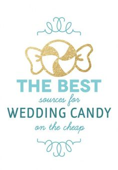The Best Sources For Wedding Candy On The Cheap