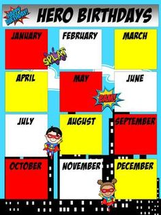 *Superhero Birthday poster, create as bulletin board, take pictures of groups of kids for each month holding up their number & put in squares!