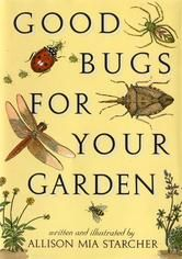 Good Bugs for Your Garden - by Allison Mia Starcher - Anyone who gardens knows how snails, aphids, scale insects, and caterpillars can damage vegetables, flowers, shrubs, and trees. But not many of us know that ground beetles eat caterpillars, not plants; that dragonflies feed on mosquitoes; that parasitic wasps prey on tomato hornworms. #Kobo #eBook #Gardening