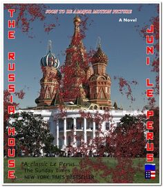 Finally the truth! The novel that reveals all the dirty secrets and casts a new light on the mysterious ongoings in the Russia house!