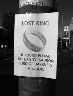 Lord of the Rings & Hobbit fans... have you seen this ring? If so, please contact Sauron.