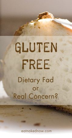 Gluten is such a hot topic these days. Is it a real issue, or just another diet fad?  | eatnakednow.com
