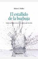 El estallido de la burbuja : cómo se llegó a la crisis y cómo salir de ella / Robert J. Shiller