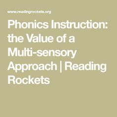 UNDERSTANDING: This article discusses the importance of a multi-sensory approach in phonics instruction, including listening, speaking, reading, and tactile/kinesthetic activities. The reasoning is that manipulatives, gestures, speaking and auditory cues enhance learning and memory as well as engaging and motivating for students. The article also suggests different multi-sensory phonics activities.