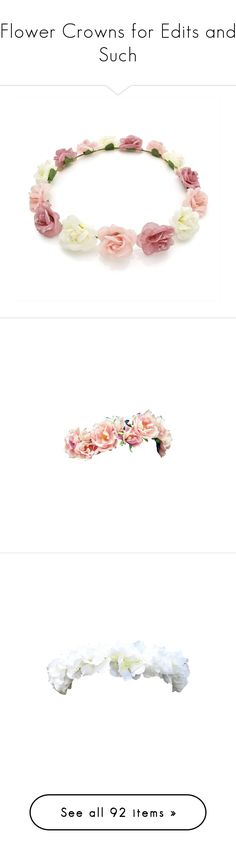 """Flower Crowns for Edits and Such"" by dressed-like-a-daydream ❤ liked on Polyvore featuring camber6eva, accessories, hair accessories, hair, flower crown, hats, flower hair accessories, floral garland, pink headbands and flower garland"