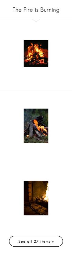 """""""The Fire is Burning"""" by jerana97 ❤ liked on Polyvore featuring fire, heart home decor, pictures, photos, home, outdoors, home decor, fireplace accessories, backgrounds and accessories"""