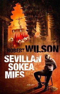 Kirja vieköön!: Robert Wilson - Sevillan sokea mies