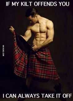 Yes, I'm offended! Off with the kilt! Off with the kilt! Scottish Man, Scottish Kilts, Scottish Music, Scottish Culture, Men In Kilts, Kilt Men, Raining Men, Komplette Outfits, Sport Outfits