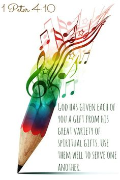 1 Peter 4:10 God has given each of you a gift from his great variety of spiritual gifts. Use them well to serve one another.