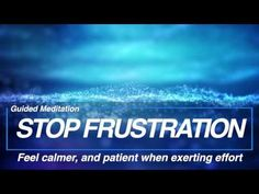 GUIDED MEDITATION - NO FRUSTRATION - FEEL CALMER AND PATIENT WHEN EXERTI...
