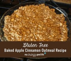 Gluten Free Baked Apple Cinnamon Oatmeal Recipe :: My Crazy Good Life
