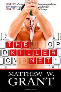 The Killer Net by Matthew W. Grant - a thriller set in 1999 about a murderer who meets his victims through online dating chatrooms. Full review on Zombie Apocalypse Defense Force!
