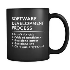 """Programmers mug Content + Care - Ceramic - Gently Hand Wash - Black Mug, White Imprint - Full wrap, """"Software Development..."""" Graphic on both sides. - C-Handle Size - 11 oz Weight: 1.1 lbs Shipping US"""