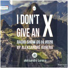 [IDGAX028] I Don't Give An X  by Aleksandre Banera  Soundcloud: soundcloud.com/aleksandrebanera  Mixcloud: mixcloud.com/aleksandrebanera  Beatport: dj.beatport.com/aleksandrebanera  #idgax #podcast #techno #technolove #technomusic #techhouse #mix #aleksandrebanera #darktechno #deeptechno #music #beatport #soundcloud #mixcloud #dj #djlife #machupicchu #peru