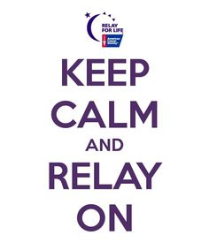 Relay On... Relay For Life, American Cancer Society