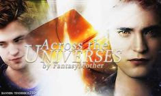 Across the Universes by FantasyMother: Not all is as it seems when Edwards from two different universes find an old journal that can bridge the gap between them. Things become even stranger when the reality of one universe starts to bleed into the other.
