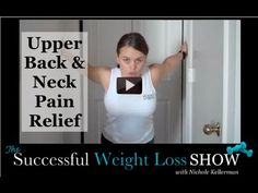 Upper Back Pain or Neck Pain? Simple stretches for instant relief!  (I have a lot of neck pain and I just did this, it totally helped! -lmg)