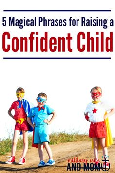 Wondering what to say to raise a confident child? Use these 5 key phrases!