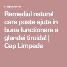 Remediul natural care poate ajuta in buna functionare a glandei tiroida! | Cap Limpede Metabolism