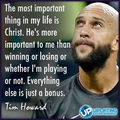 Tim Howard,  not only an awesome Goalkeeper, he's never been afraid to share his faith in Jesus!