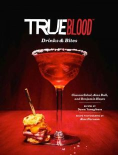 """True Blood Drinks and Bites (E-BOOK)--From the creators of """"True Blood,"""" presents forty-five themed recipes for mixed drinks and bite-sized treats inspired by the vampires and victims of Bon Temps."""