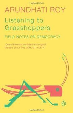 Listening to Grasshoppers - B [Paperback] ARUNDHATI ROY]