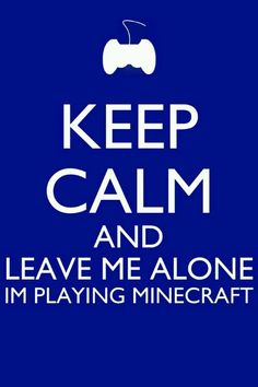 "When I have to do ""important"" stuff while playing minecraft. >:("