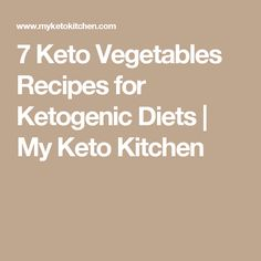 7 Keto Vegetables Recipes for Ketogenic Diets   My Keto Kitchen