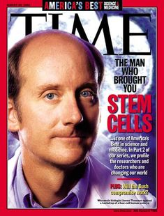 20 August 2001 American scientist James Thomson who pioneered stem cell research. Dr World, Time Magazine, Magazine Covers, Stem Cell Research, Eye Sight Improvement, Influential People, Free Training, Stem Cells, Science And Technology