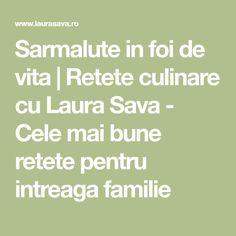 Sarmalute in foi de vita | Retete culinare cu Laura Sava - Cele mai bune retete pentru intreaga familie Mai, Food, Essen, Meals, Yemek, Eten