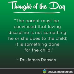 """not """"beat the crap out of em in the heat of the moment"""" discipline! James Dobson, Train Up A Child, Positive Discipline, Love My Kids, Thought Of The Day, Behavior Management, Inspirational Thoughts, My Children, Parenting Hacks"""