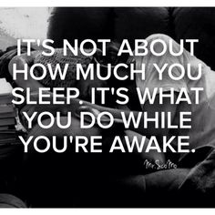 It's not about how much you sleep