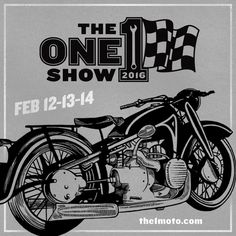 The One Motorcycle Show | Portland, OR | Feb. 12-14th