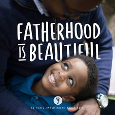 Fatherhood is beautiful