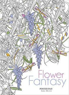 Flower Fantasy Poster Pad Amazoncouk Sara Muzio 9781454709398 PostersAdult Coloring PagesColoring