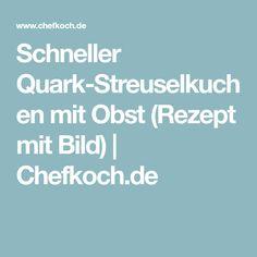 Schneller Quark-Streuselkuchen mit Obst (Rezept mit Bild)   Chefkoch.de