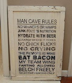 Too funny...I guess what happens in the man cave, stays in the man cave (let's hope) :) add dipping to this list & u have yourself a nice sign