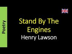 Henry Lawson - Stand By The Engines