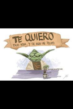 """Te Quiero"" by Yoda! Spanish Posters, Spanish Jokes, Star Wars Meme, Humor Grafico, Laugh Out Loud, Illustrations Posters, Decir No, Geek Stuff, Starwars"